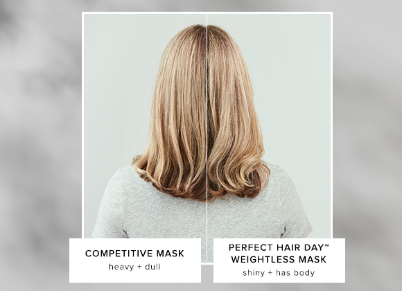 Perfect hair Day Weightless Mask vs. Competitor Mask